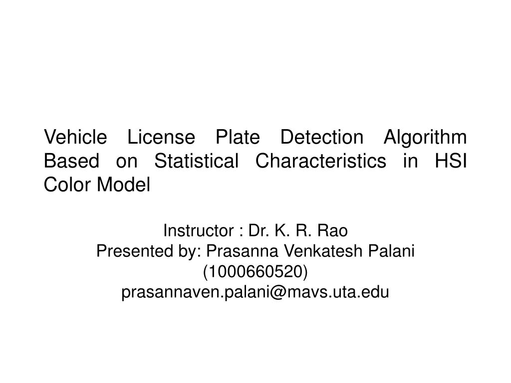 vehicle license plate detection algorithm based on statistical characteristics in hsi color model l.
