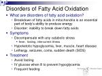 disorders of fatty acid oxidation