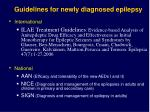 guidelines for newly diagnosed epilepsy