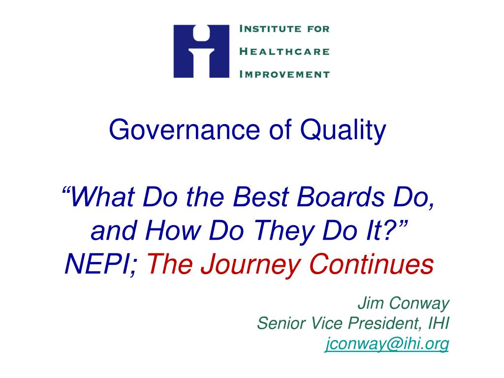 governance of quality what do the best boards do and how do they do it nepi the journey continues l.