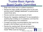 trustee basic agenda board quality committee