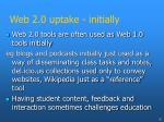 web 2 0 uptake initially