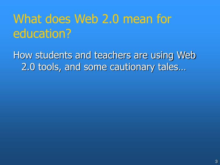 What does web 2 0 mean for education