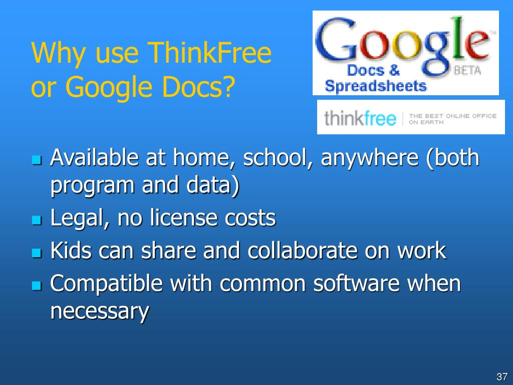Why use ThinkFree or Google Docs?