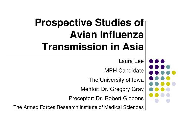 Prospective studies of avian influenza transmission in asia