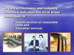 to attract business and industry research indicates the rural areas need quality