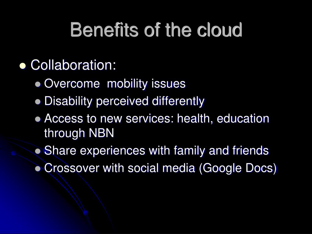 Benefits of the cloud