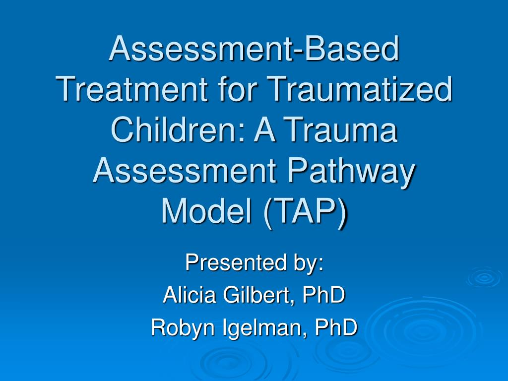 assessment based treatment for traumatized children a trauma assessment pathway model tap l.