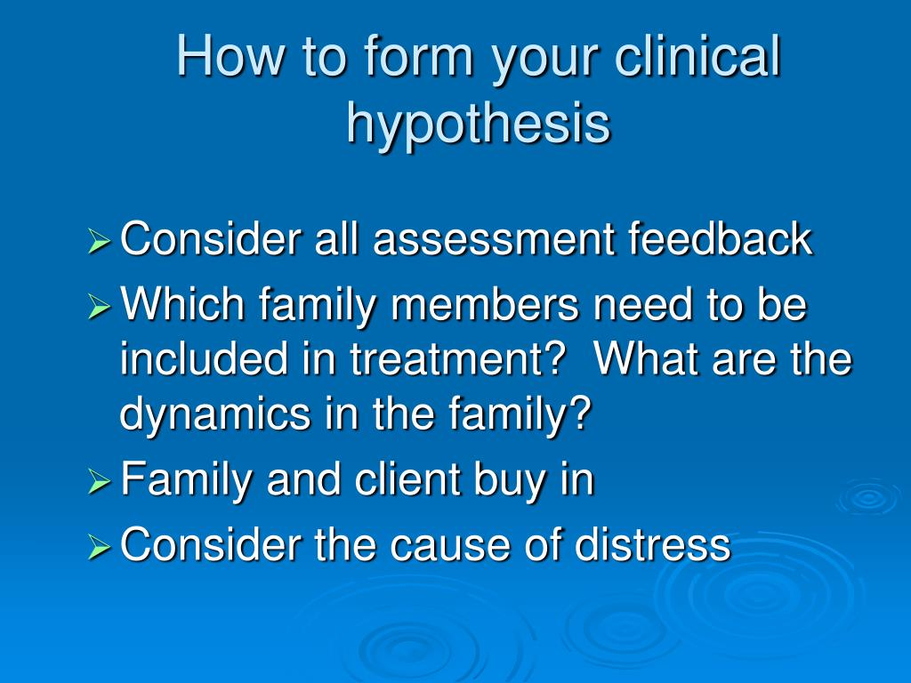 How to form your clinical hypothesis