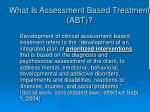 what is assessment based treatment abt