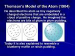thomson s model of the atom 1904