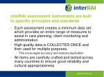 interrai assessment instruments are built to specific principles and standards