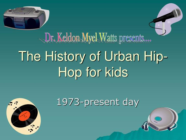 the history of urban hip hop for kids n.