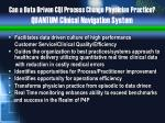 can a data driven cqi process change physician practice quantum clinical navigation system
