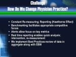 challenge how do we change physician practice12
