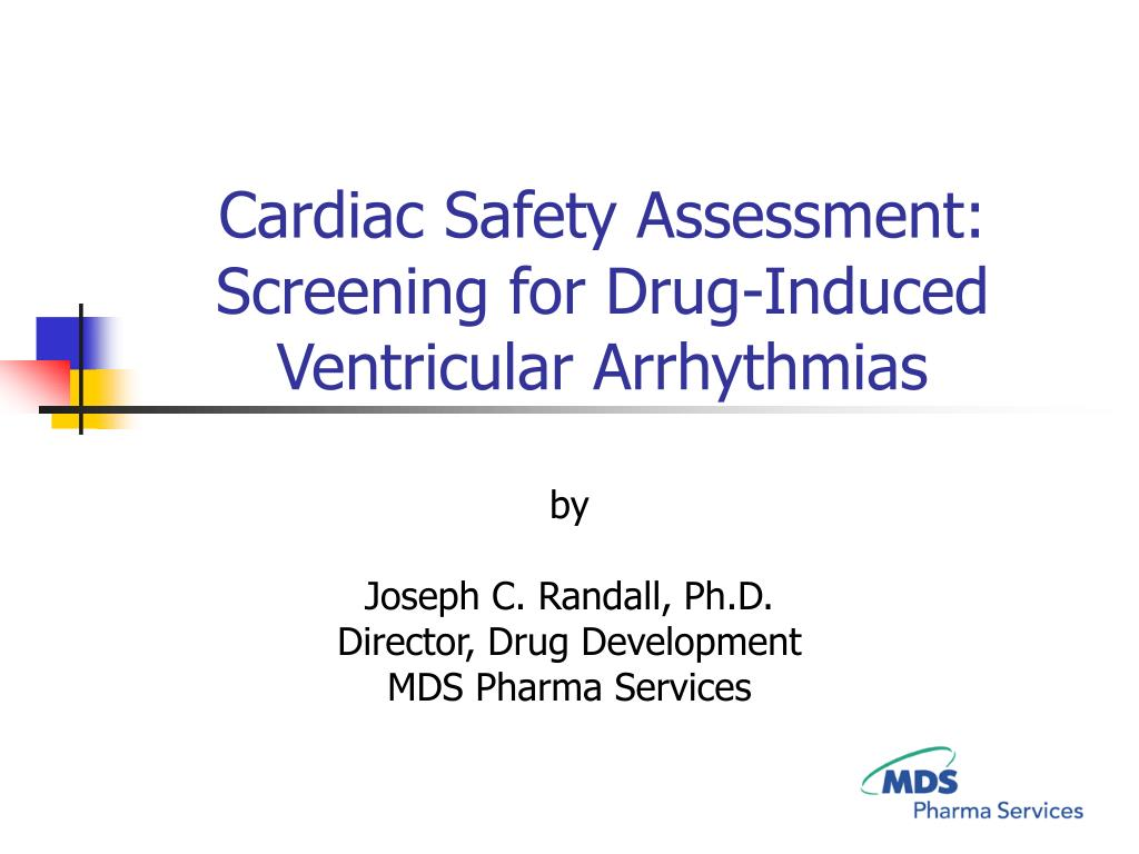 cardiac safety assessment screening for drug induced ventricular arrhythmias l.