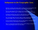indigenous to the geographic area