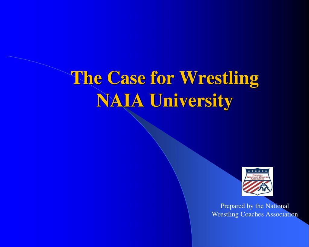 the case for wrestling naia university l.