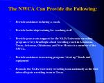 the nwca can provide the following