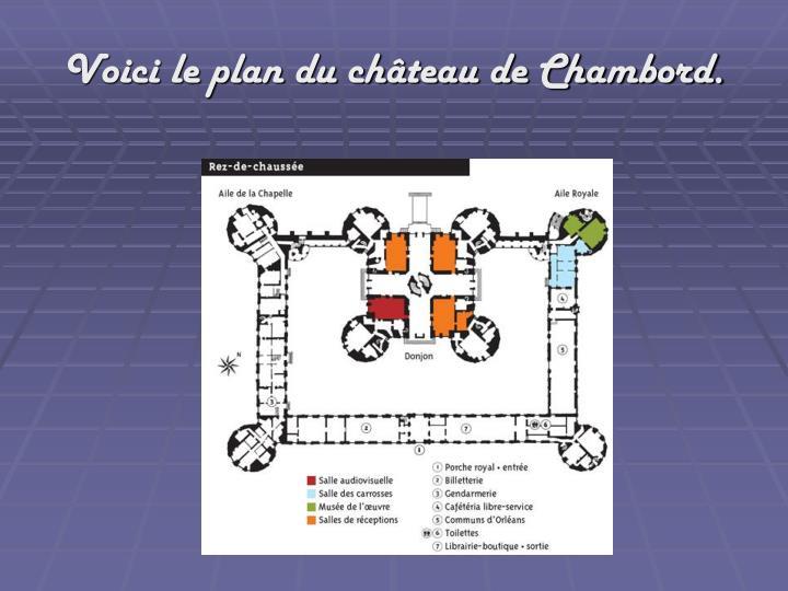 Voici le plan du ch teau de chambord