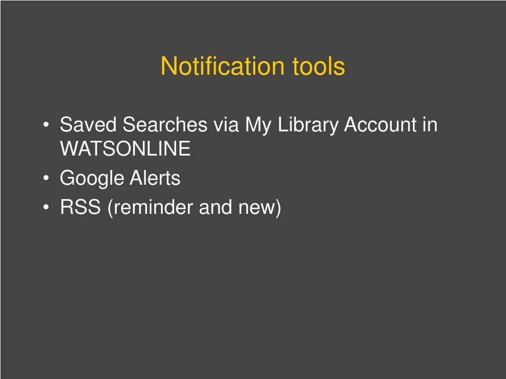 Notification tools