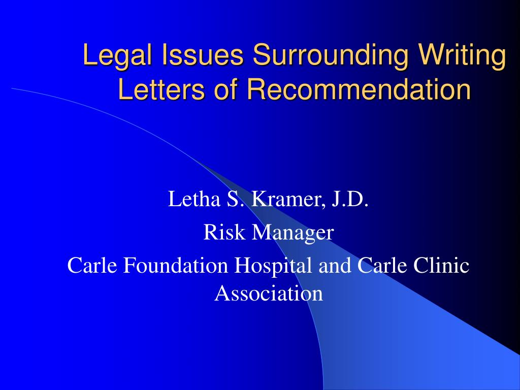 legal issues surrounding writing letters of recommendation l.