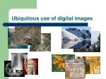 ubiquitous use of digital images