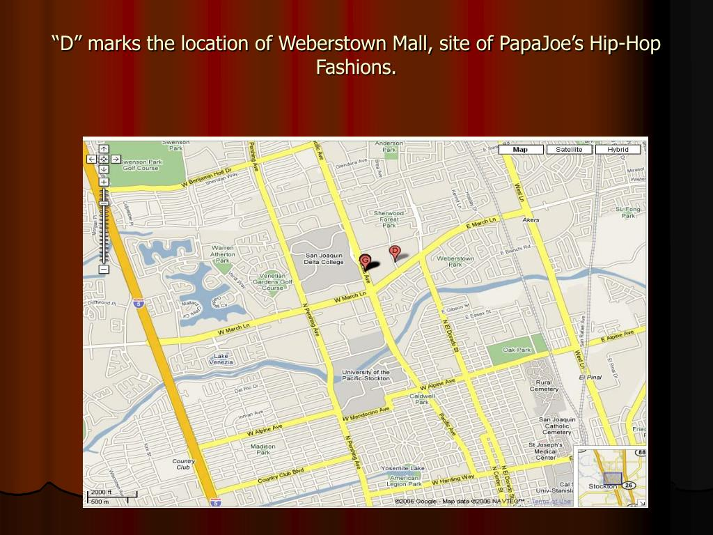 """D"" marks the location of Weberstown Mall, site of PapaJoe's Hip-Hop Fashions."