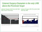 cataract surgery champlain is the only lhin above the provincial target