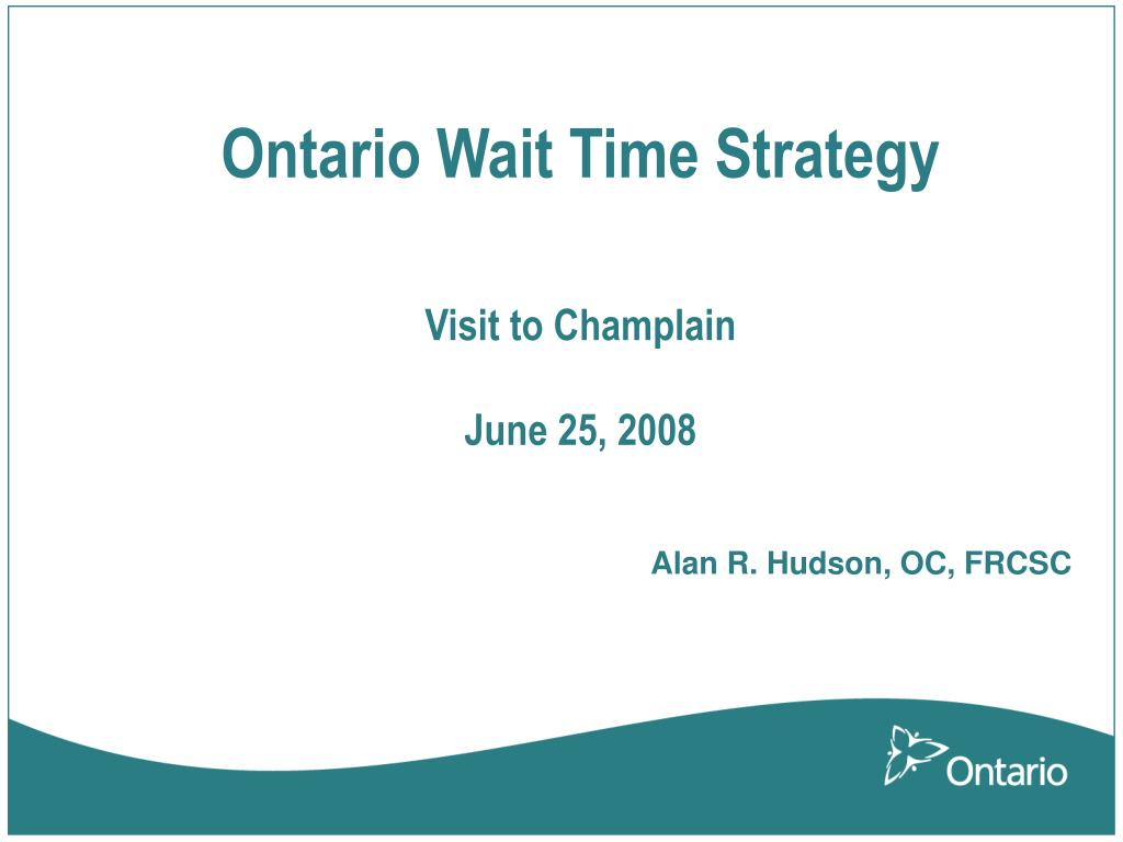 ontario wait time strategy visit to champlain june 25 2008 l.