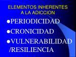 elementos inherentes a la adiccion