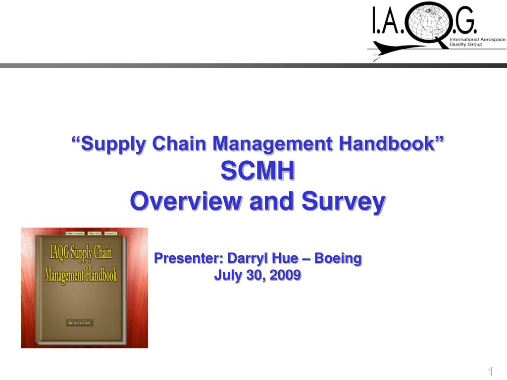 supply chain management handbook scmh overview and survey presenter darryl hue boeing july 30 2009 l.