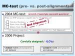 mc test pre vs post alignment