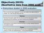 objectively iii iii qualitative data from 2006 eval