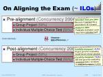 on aligning the exam ilos