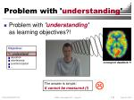 problem with understanding