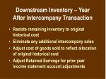 downstream inventory year after intercompany transaction