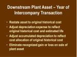 downstream plant asset year of intercompany transaction