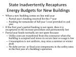 state inadvertently recaptures energy budgets for new buildings