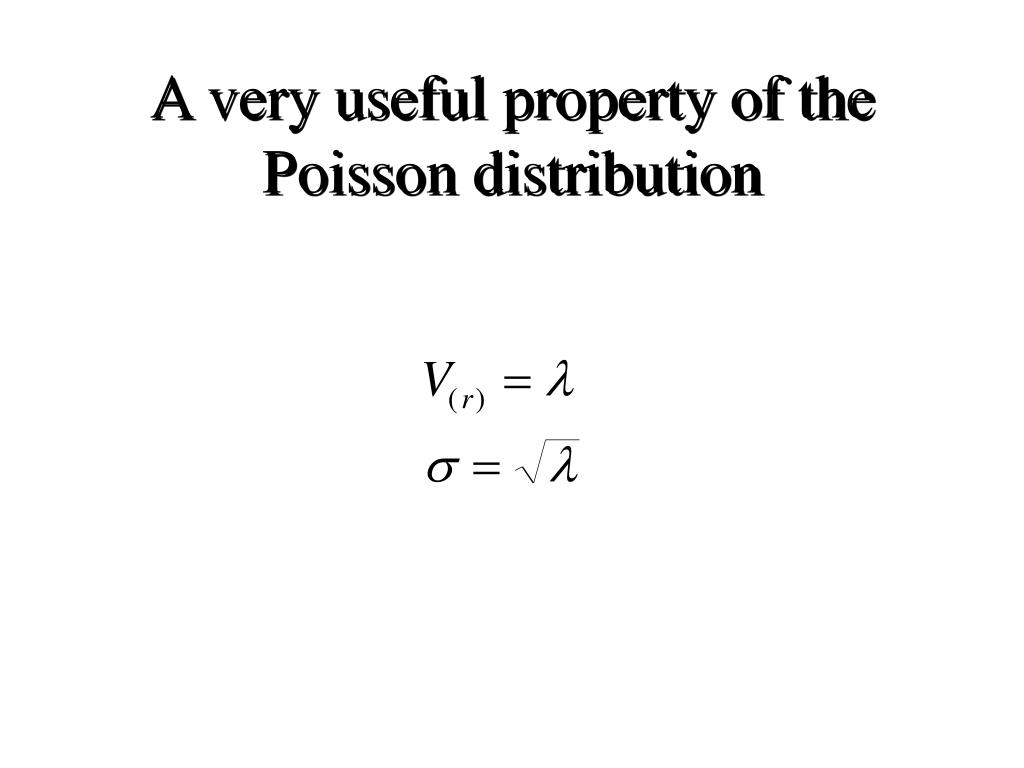 A very useful property of the Poisson distribution