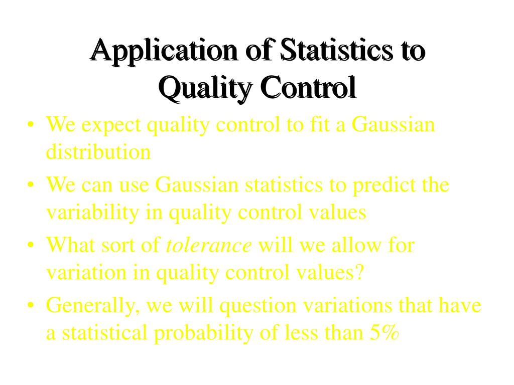Application of Statistics to Quality Control