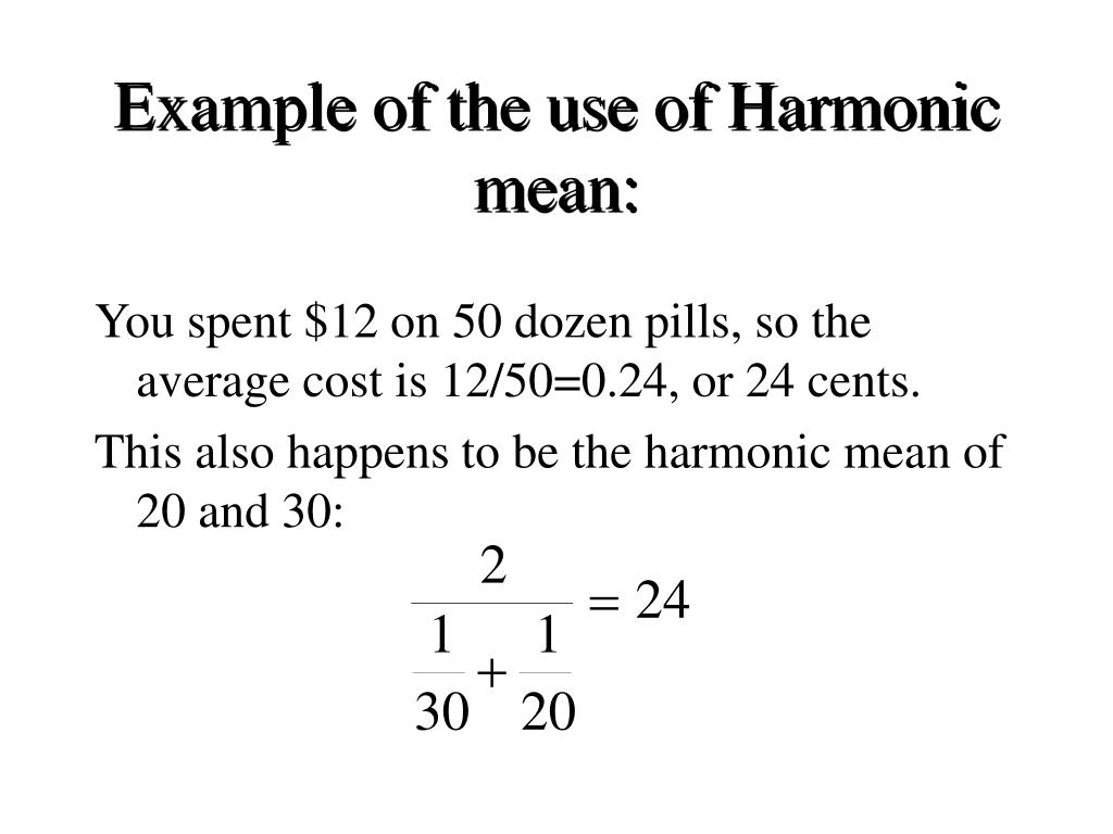 Example of the use of Harmonic mean: