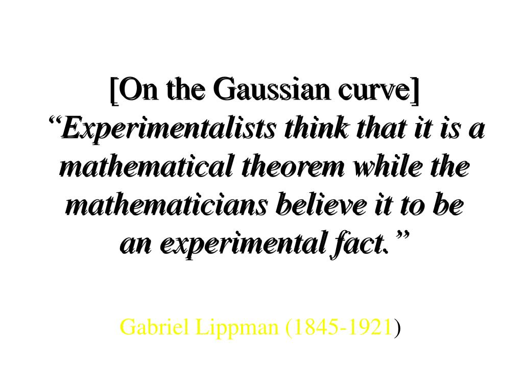 [On the Gaussian curve]