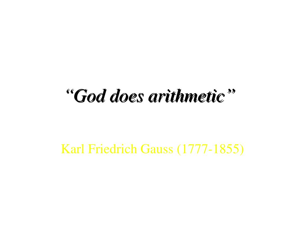 """God does arithmetic"""