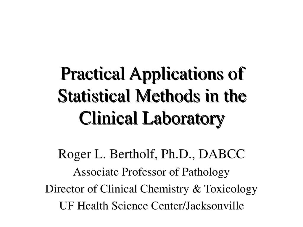 practical applications of statistical methods in the clinical laboratory l.
