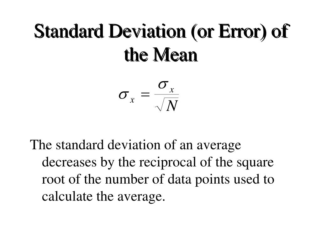 Standard Deviation (or Error) of the Mean