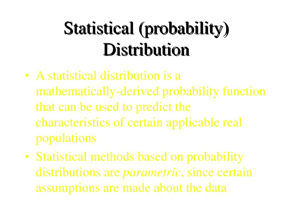 Statistical (probability) Distribution