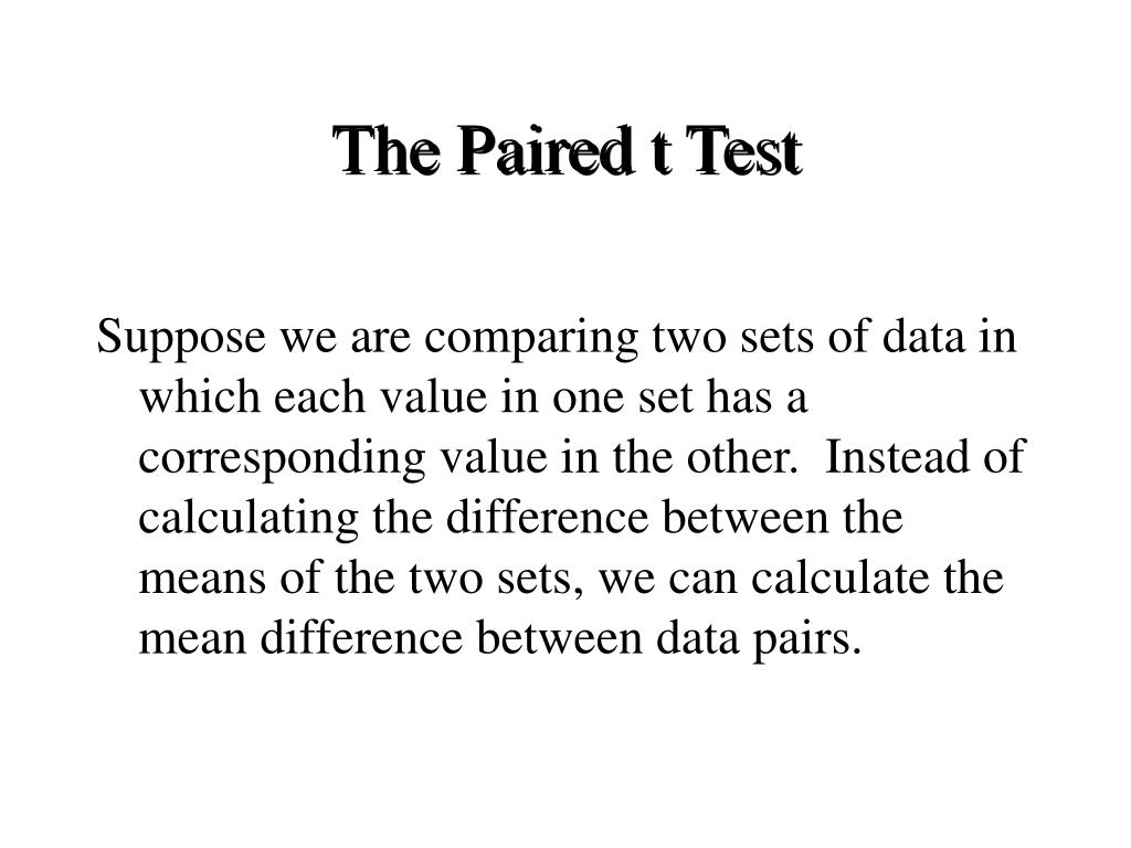 The Paired t Test