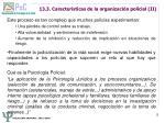 13 3 caracter sticas de la organizaci n policial ii