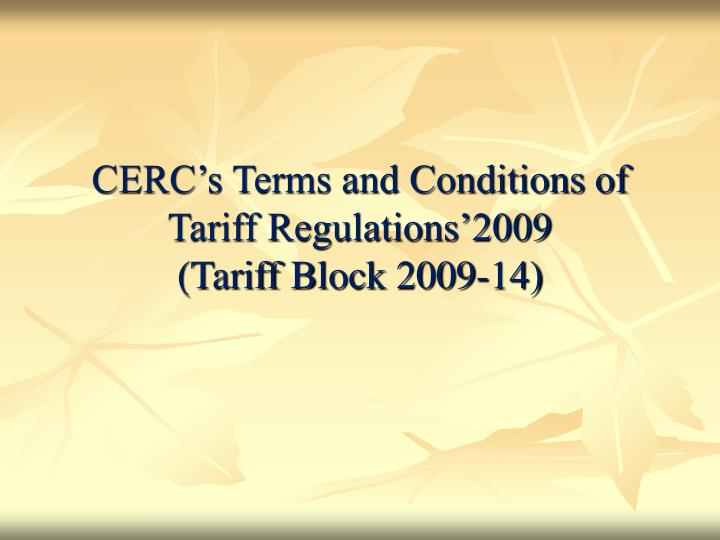 Cerc s terms and conditions of tariff regulations 2009 tariff block 2009 14